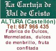 LA CARTUJA DE VAL DE CRIST - Fabrica de Dulces, Mermeladas, Dulce de membrillo, Fruta confitada - Altura (Cs) Telf. 687 966 435